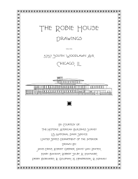 the robie house drawings designed by frank lloyd wright j