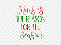 jesus is the reason for the season svg and dxf cut file