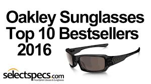 oakley sunglasses top 10 oakley sunglasses bestsellers 2016 with selectspecs com