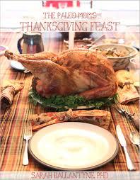 thepaleomom s thanksgiving feast my free e book the paleo