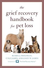 grieving the loss of a dog the grief recovery handbook for pet loss friedman cole