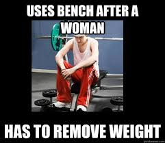 Woman Lifting Weights Meme - uses bench after a woman has to remove weight annoying gym newbie