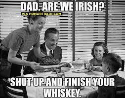 Meme Dad - meme dad are we irish