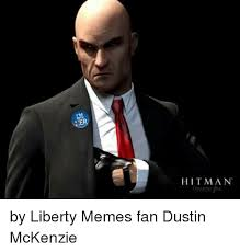 Mckenzie Meme - hitman by liberty memes fan dustin mckenzie meme on me me