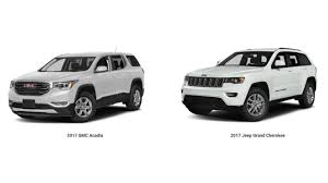 white jeep cherokee 2017 2017 gmc acadia vs 2017 jeep grand cherokee l troy oh