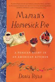 maman u0027s homesick pie a persian heart in an american kitchen