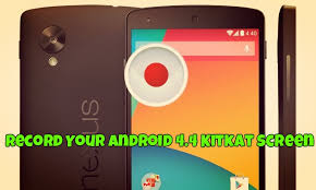 record on android easiest way to record your android 4 4 kitkat screen 100 working