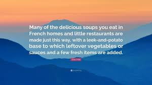 child in french julia child quote u201cmany of the delicious soups you eat in french