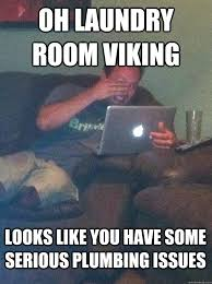 Laundry Room Viking Meme - laundry room viking meme laundry room viking know your meme laundry