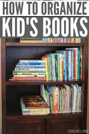 How To Organize Ideas How To Organize Kids U0027 Books