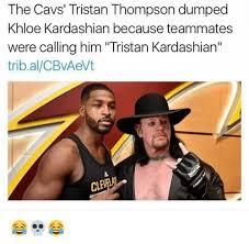 Khloe Kardashian Memes - the cavs tristan thompson dumped khloe kardashian because teammates