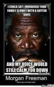 Morgan Freeman Memes - morgan freeman first meme by explosive paste meme center