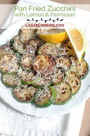 Fried Parmesan Pan Fried Zucchini With Lemon And Parmesan