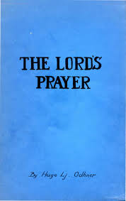 essays on the lord u0027s prayer by hugo lj odhner bryn athyn pa 1972