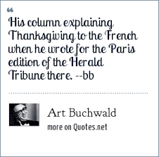 Buchwald Thanksgiving Column Buchwald His Column Explaining Thanksgiving To The When He