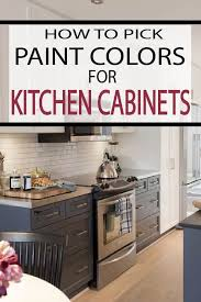 how to choose a color for kitchen cabinets how to paint colors for kitchen cabinets painted