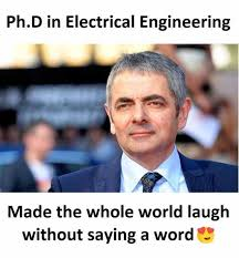 Electrical Engineering Meme - dopl3r com memes ph d in electrical engineering made the whole