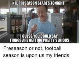 Football Season Meme - 25 best memes about football season is upon us football season