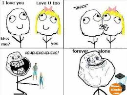 Forever Alone Meme Face - forever alone meme i love you giggles pinterest meme memes