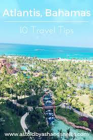 atlantis resort bahamas travel tips as told by ash u0026 shelbs