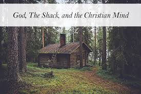 The Shack God The Shack And The Christian Mind Ses