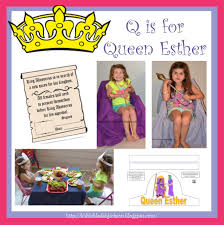 free q is for queen esther lesson and printables free homeschool