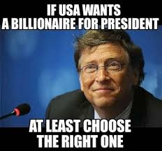 Bill Gates Memes - a billionaire for a president