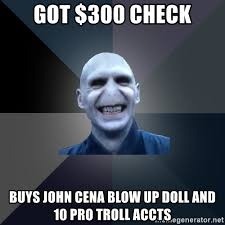 Blow Up Doll Meme - got 300 check buys john cena blow up doll and 10 pro troll accts