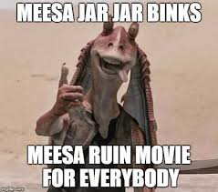 Jar Jar Binks Meme - jar jar binks happy new year imgflip