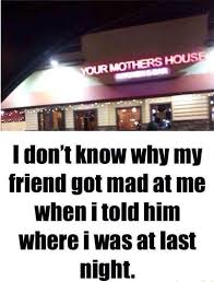 Funny Memes 2016 - your mothers house funny meme funny memes