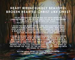 heart wrenchingly beautiful broken hearted christ like ones