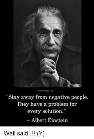 Albert Einstein Meme - truth inside of you stay away from negative people they have a
