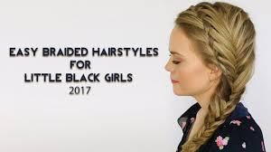 easy braided hairstyles for little black girls 2017 youtube