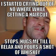 Downs Memes - good guy barber recently ended a yr relationship with the love of