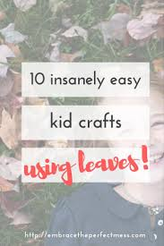10 kid crafts using leaves for fall fun embrace the perfect mess