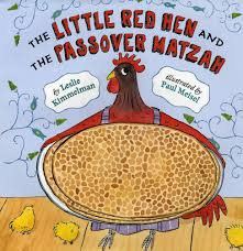 seder matzah the hen and the passover matzah leslie kimmelman paul