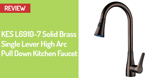 solid brass kitchen faucet kes l6910 7 solid brass kitchen faucet review best kitchen tools