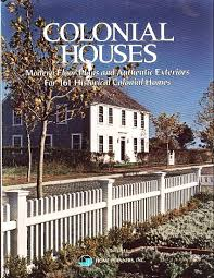 colonial houses modern floor plans and authentic exteriors for