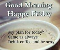 Friday Coffee Meme - coffee friday quotes pictures photos images and pics for