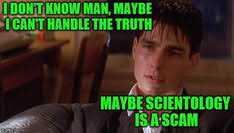 You Can T Handle The Truth Meme - in scientology smoking is allowed in school made w imgflip meme