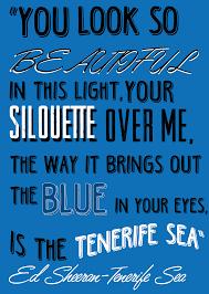 ed sheeran lyrics quotes ed sheeran tenerife sea lyrics art press a design