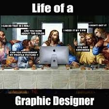 Graphic Designer Meme - the real life of a graphic designer worth to watch steemit