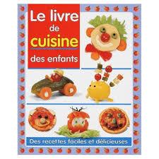 livre de cuisine pour enfants livre de cuisine des enfants de catherine libeau