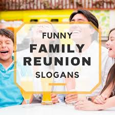 name tags for reunions 25 family reunion slogans
