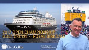 2017 open chionship golf cruise at royal birkdale perrygolf