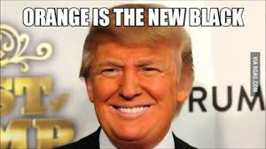 Orange Is The New Black Meme - 41 very funny donald trump meme which will make you laugh picsmine