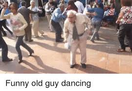 Funny Dance Meme - 25 best memes about funny old guy funny old guy memes