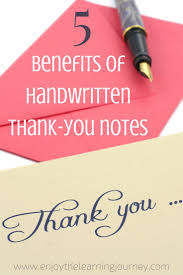 thank you notes 5 benefits of handwritten thank you notes enjoy the learning journey