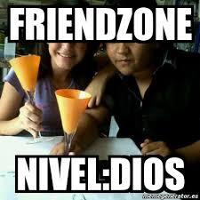 Friendzone Meme - meme personalizado friendzone nivel dios 2972488