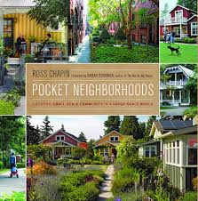 pocket neighborhoods creating small scale community in a large